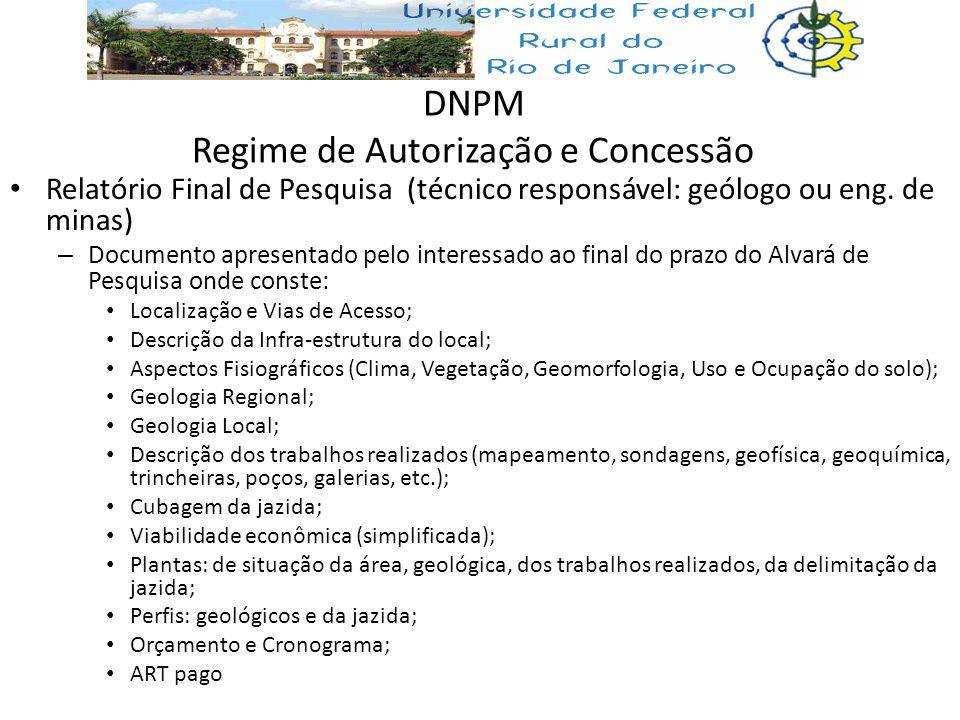 DNPM Regime de Autorização e Concessão Relatório Final de Pesquisa (técnico responsável: geólogo ou eng. de minas) – Documento apresentado pelo intere