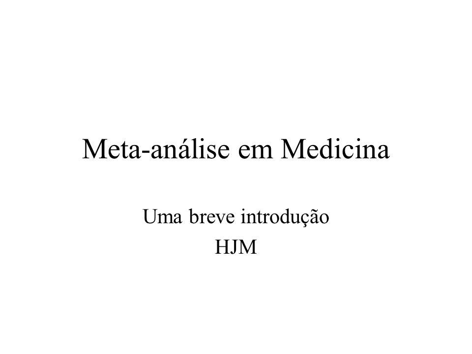 Meta-análise em Medicina Uma breve introdução HJM