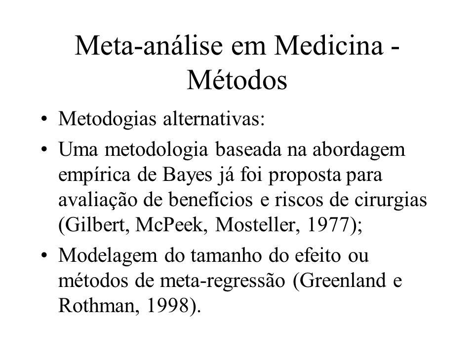 Meta-análise em Medicina - Métodos Metodogias alternativas: Uma metodologia baseada na abordagem empírica de Bayes já foi proposta para avaliação de b