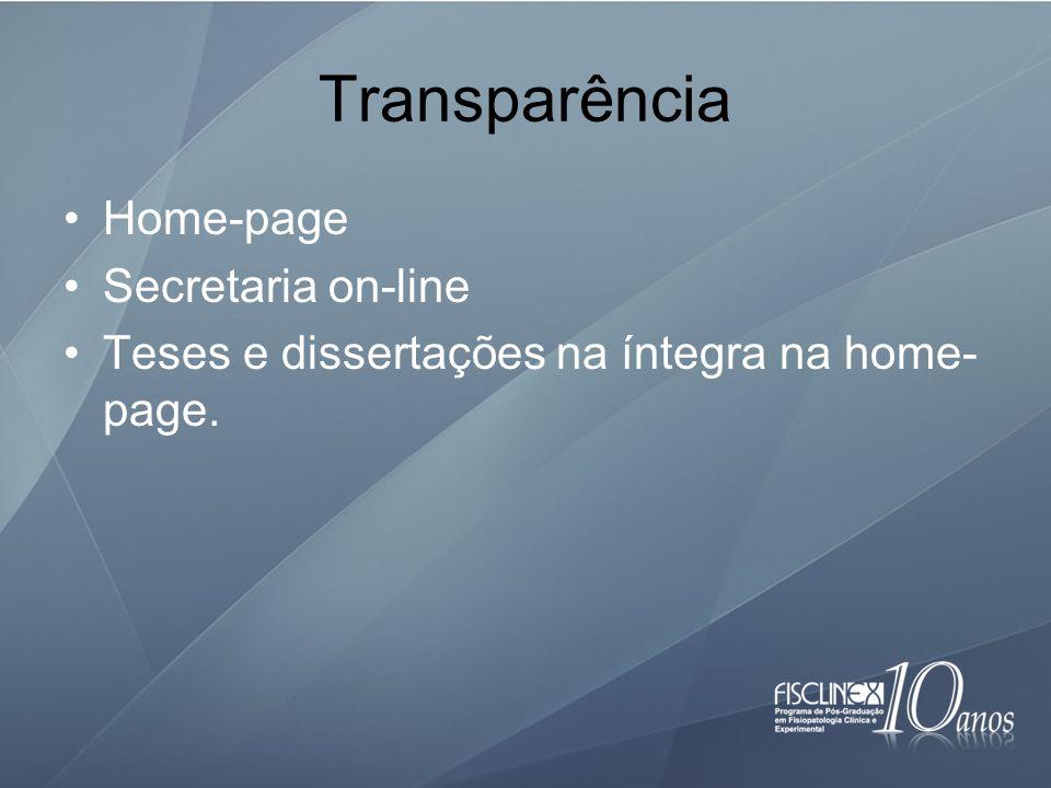 Transparência Home-page Secretaria on-line Teses e dissertações na íntegra na home- page.