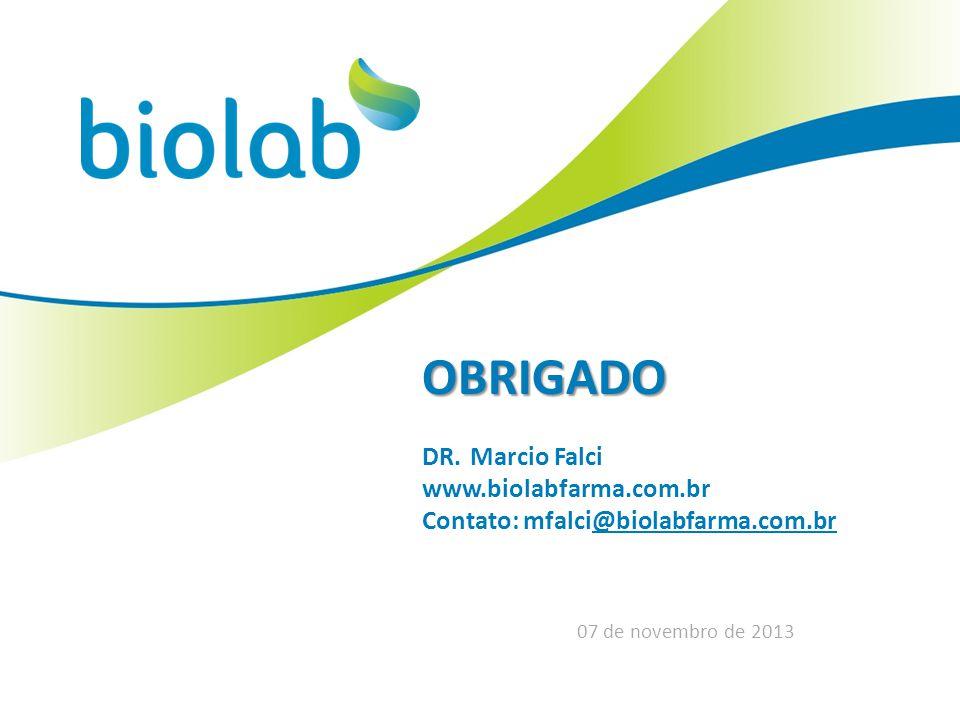 OBRIGADO DR. Marcio Falci www.biolabfarma.com.brwolabfarma.com.brwolabfarma.com.br Contato: mfalci@biolabfarma.com.br 07 de novembro de 2013