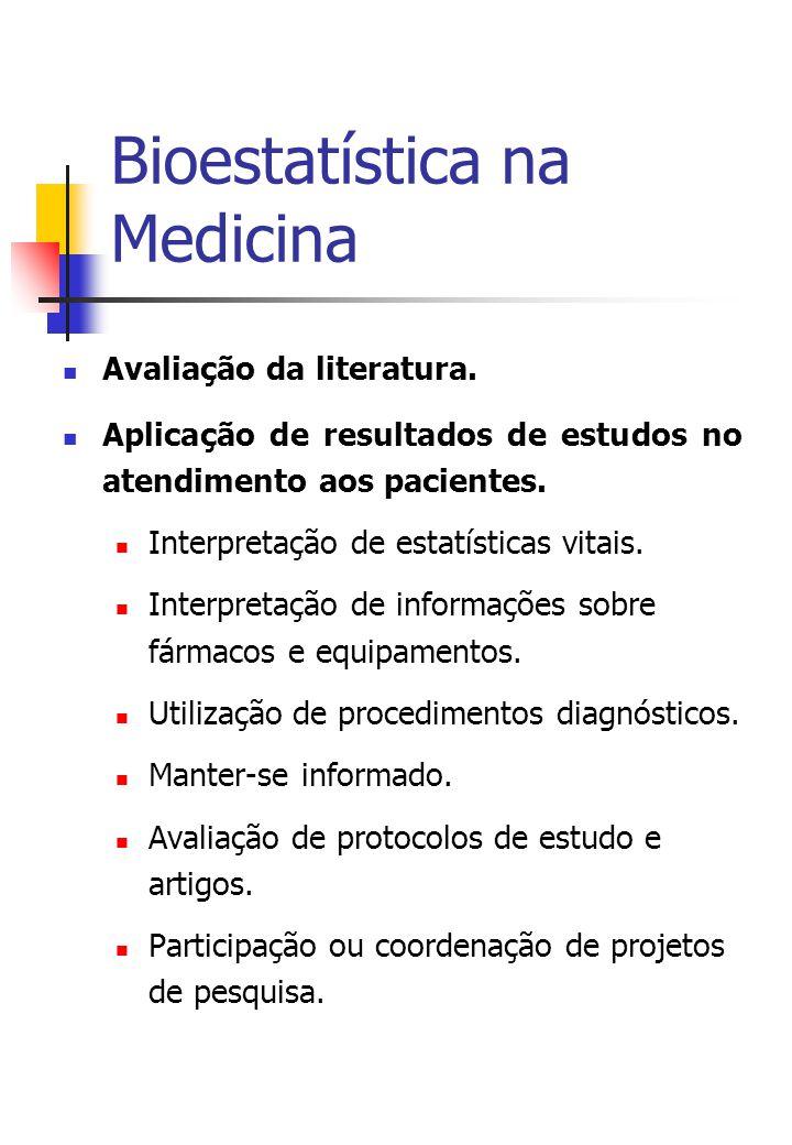 Bioestatística na Medicina Avaliação da literatura.
