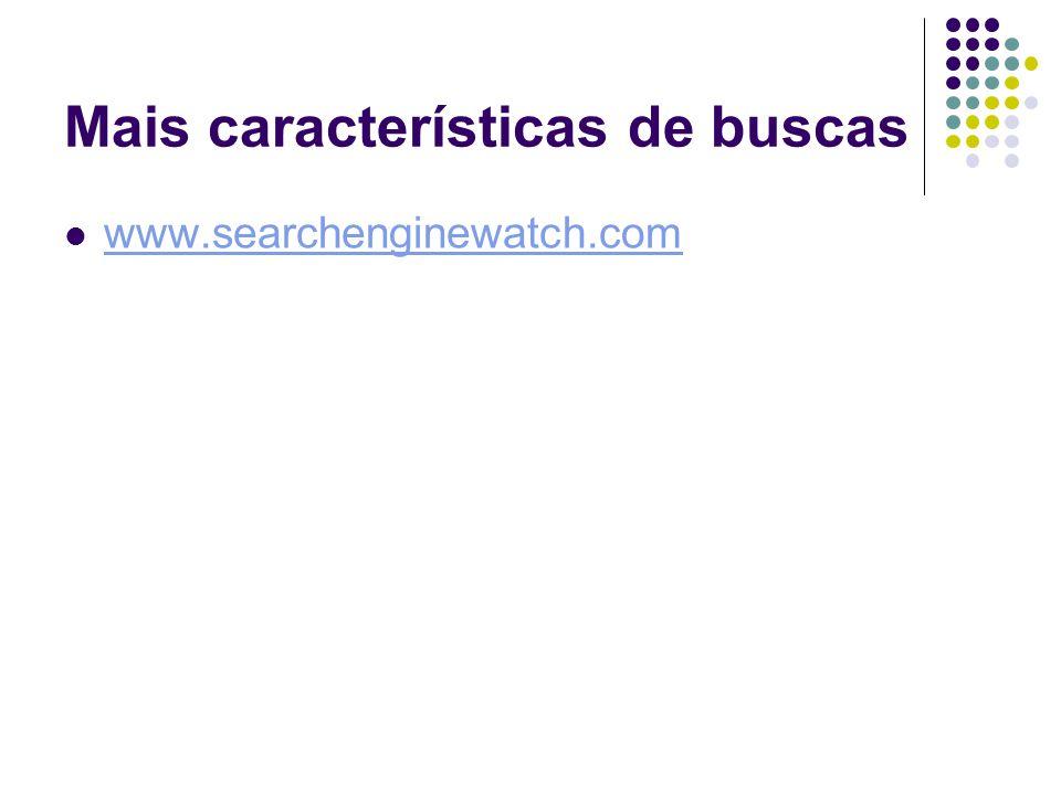 Mais características de buscas www.searchenginewatch.com
