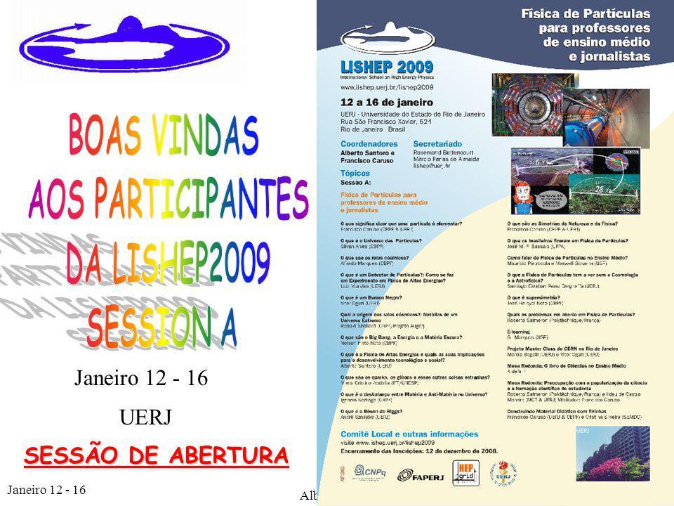 Janeiro 12 - 16 Alberto Santoro1 SESSÃO DE ABERTURA Janeiro 12 - 16 UERJ