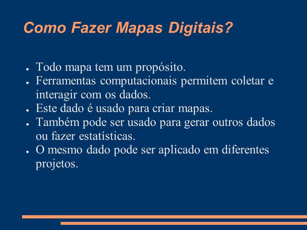 Como Fazer Mapas Digitais.Todo mapa tem um propósito.