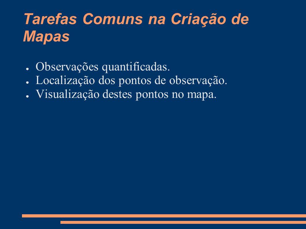 Tarefas Comuns na Criação de Mapas Observações quantificadas.