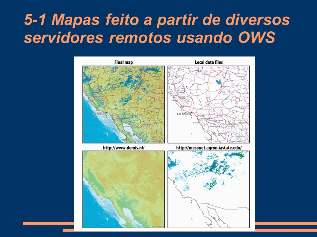 5-1 Mapas feito a partir de diversos servidores remotos usando OWS