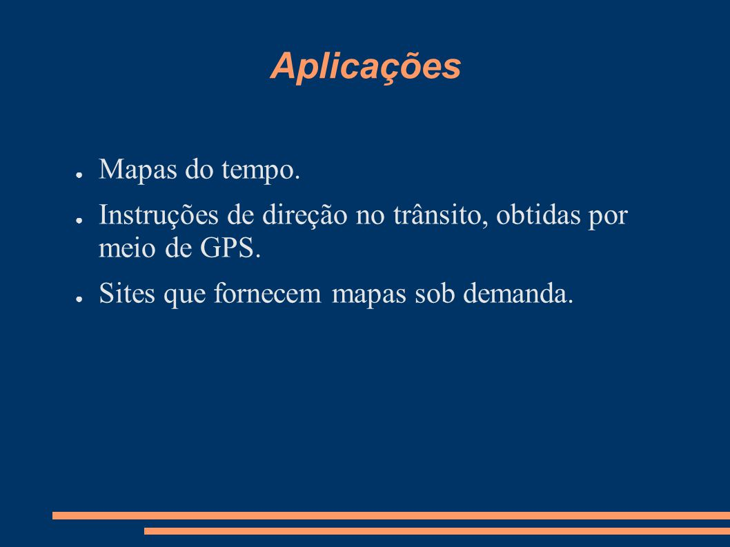 Aplicações Mapas do tempo.Instruções de direção no trânsito, obtidas por meio de GPS.