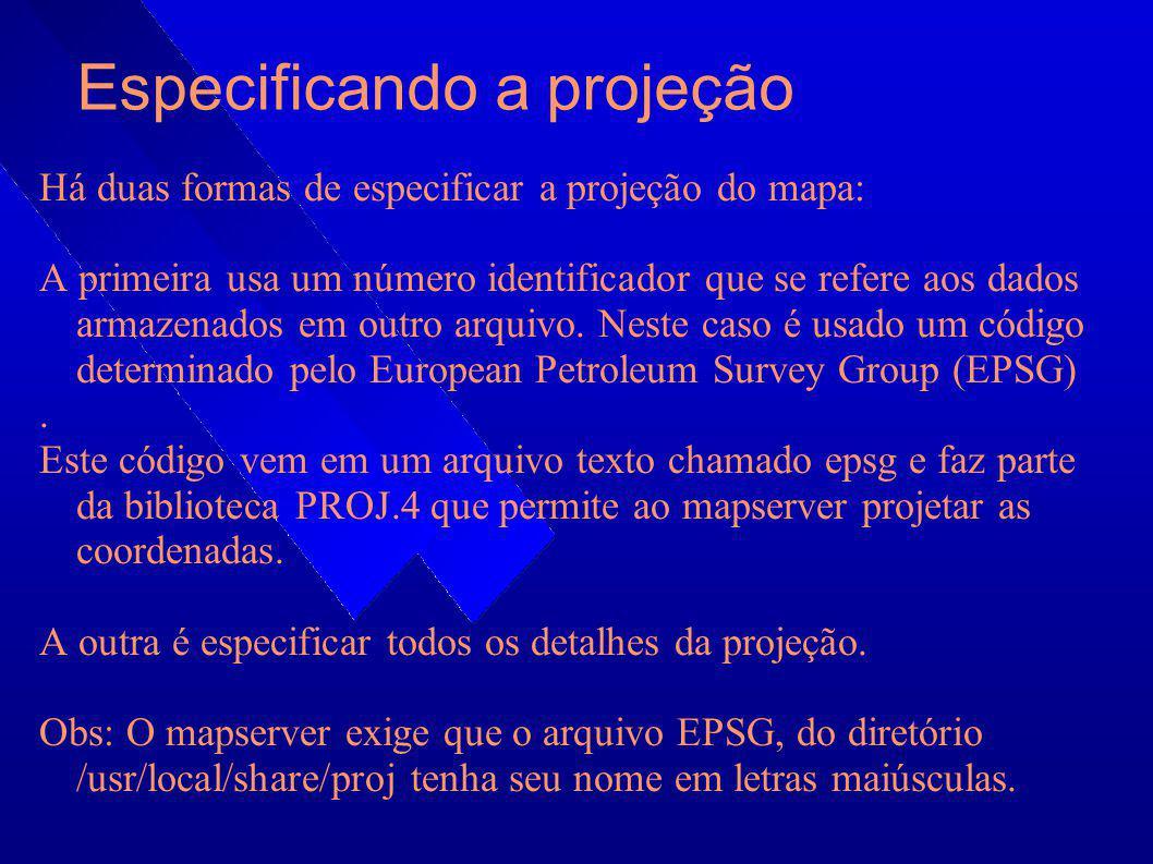 Especificando a projeção Há duas formas de especificar a projeção do mapa: A primeira usa um número identificador que se refere aos dados armazenados