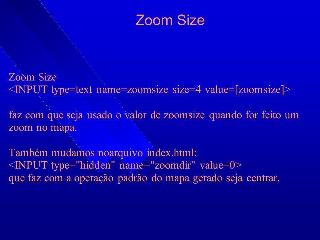 Zoom Size faz com que seja usado o valor de zoomsize quando for feito um zoom no mapa. Também mudamos noarquivo index.html: que faz com a operação pad