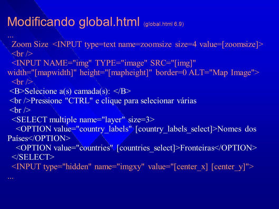 Modificando global.html (global.html 6.9)... Zoom Size Selecione a(s) camada(s): Pressione