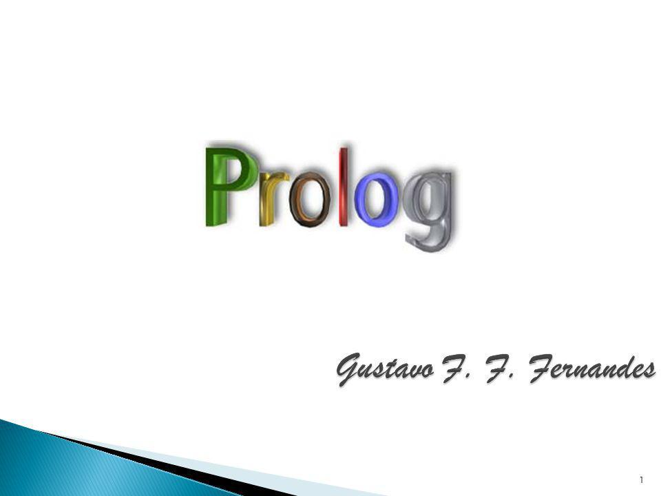 Em Prolog são fornecidos os fatos e as regras para uma base de dados, que posteriormente serão executadas consultas (queries) em cima da base de dados.