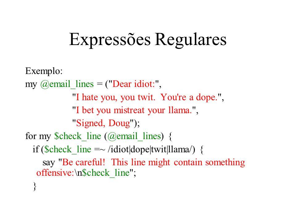 Expressões Regulares Exemplo: my @email_lines = (