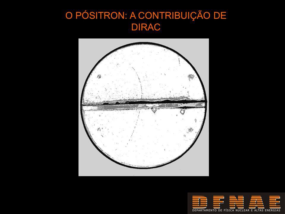 O PÓSITRON: A CONTRIBUIÇÃO DE DIRAC
