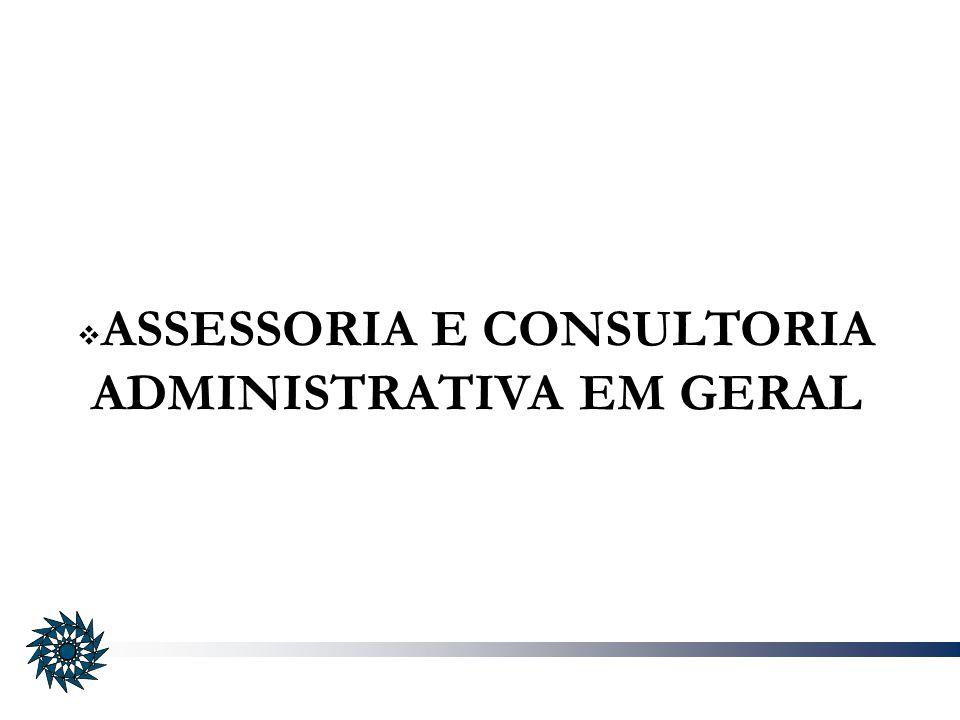 ASSESSORIA E CONSULTORIA ADMINISTRATIVA EM GERAL