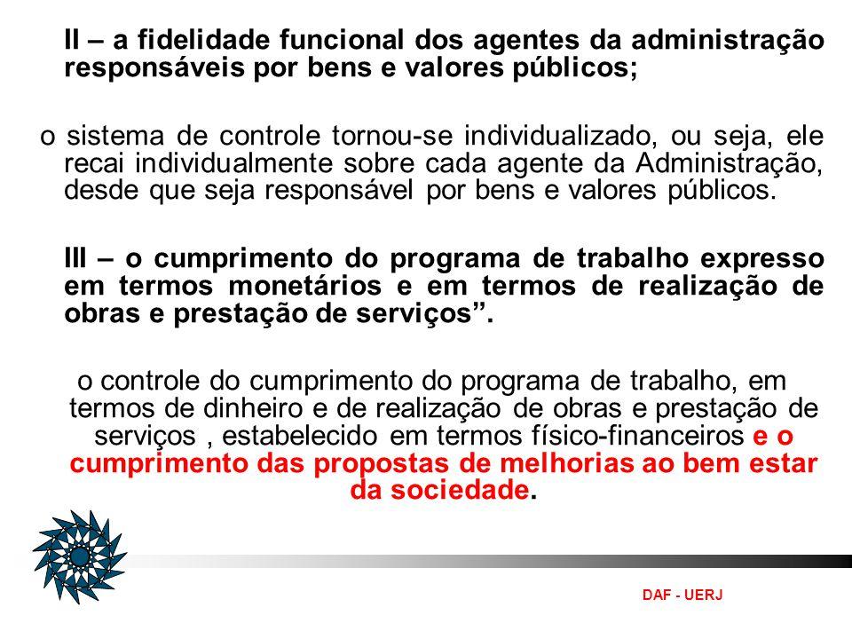 DAF - UERJ II – a fidelidade funcional dos agentes da administração responsáveis por bens e valores públicos; o sistema de controle tornou-se individu