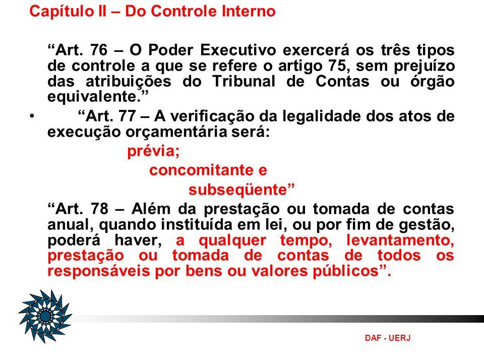 DAF - UERJ Os controles são exercidos com a finalidade de corrigir desvios e não de localizar culpados.