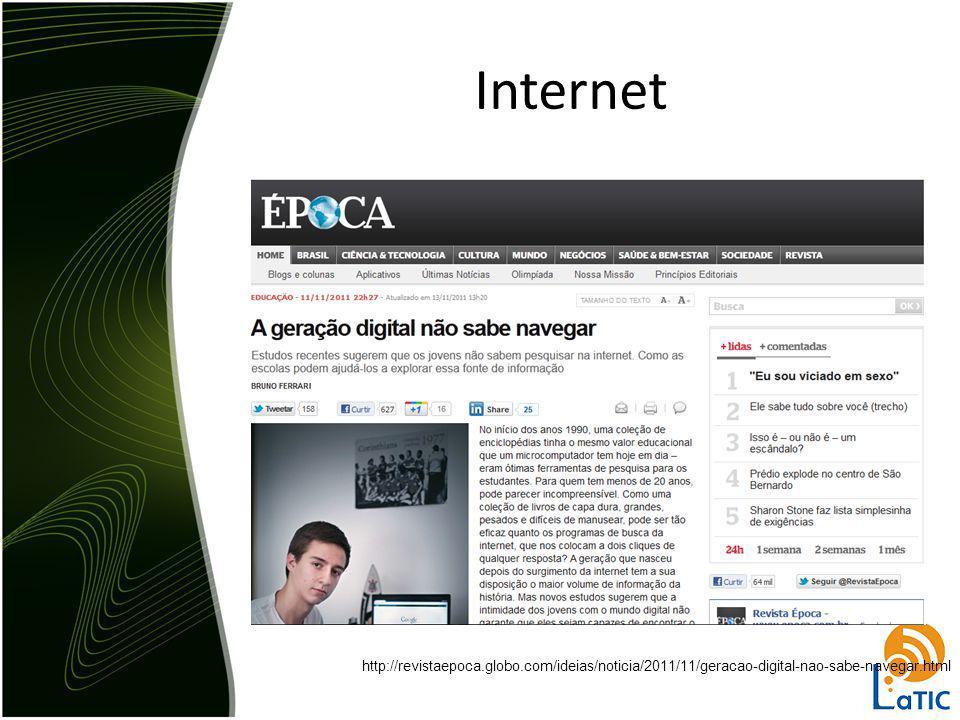 Internet http://revistaepoca.globo.com/ideias/noticia/2011/11/geracao-digital-nao-sabe-navegar.html