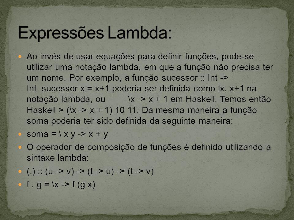 Ao invés de usar equações para definir funções, pode-se utilizar uma notação lambda, em que a função não precisa ter um nome. Por exemplo, a função su