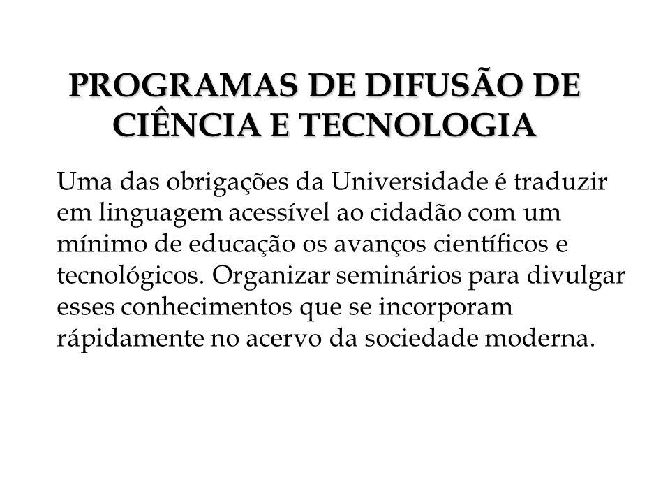 Uma das obrigações da Universidade é traduzir em linguagem acessível ao cidadão com um mínimo de educação os avanços científicos e tecnológicos. Organ