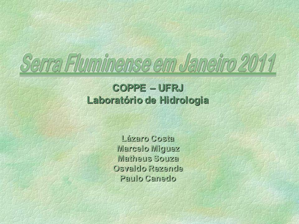 COPPE – UFRJ Laboratório de Hidrologia Lázaro Costa Marcelo Miguez Matheus Souza Osvaldo Rezende Paulo Canedo