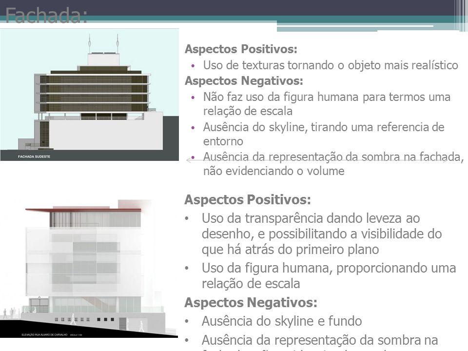 Aspectos Positivos : -- Presença da faixa de céu, o que aumenta a noção de contextualização do projeto.