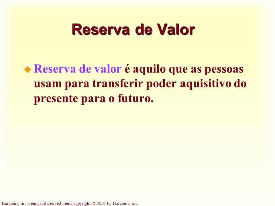 Harcourt, Inc. items and derived items copyright © 2001 by Harcourt, Inc. Reserva de Valor u Reserva de valor é aquilo que as pessoas usam para transf