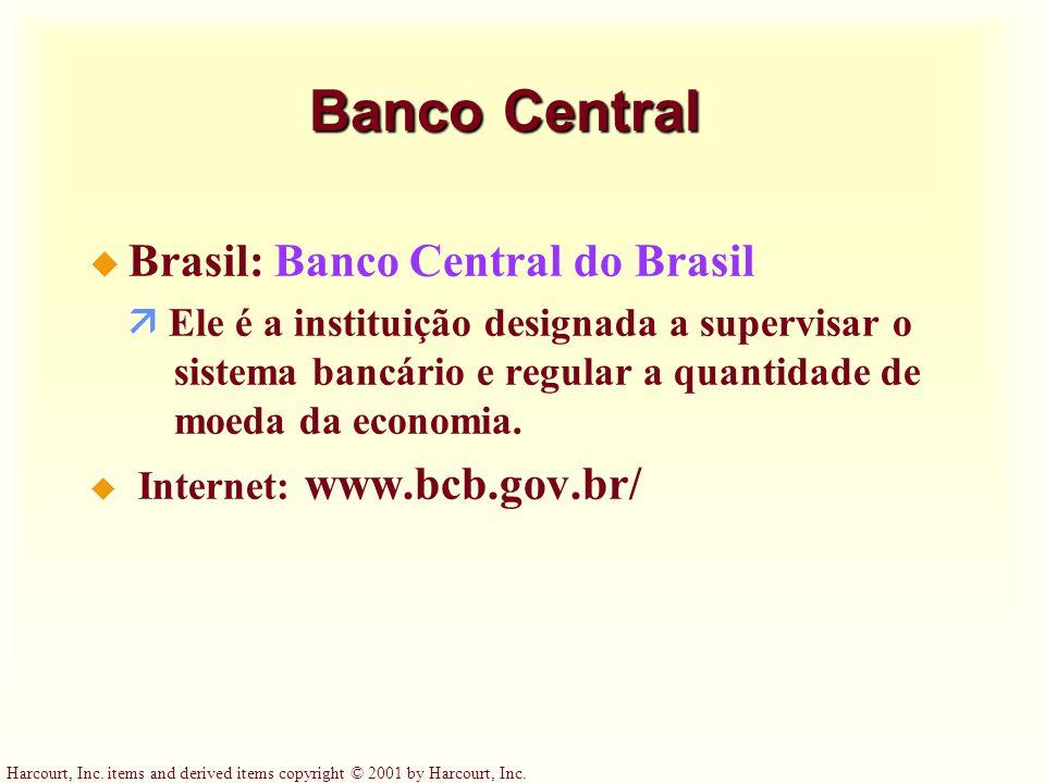 Harcourt, Inc. items and derived items copyright © 2001 by Harcourt, Inc. Banco Central u Brasil: Banco Central do Brasil Ele é a instituição designad