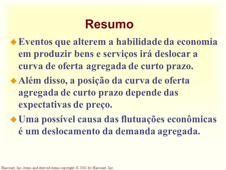Harcourt, Inc. items and derived items copyright © 2001 by Harcourt, Inc. Resumo u Eventos que alterem a habilidade da economia em produzir bens e ser