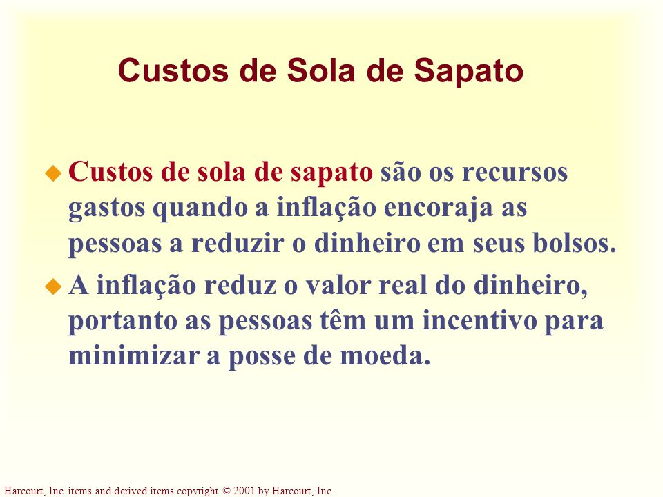 Harcourt, Inc. items and derived items copyright © 2001 by Harcourt, Inc. Custos de Sola de Sapato u Custos de sola de sapato são os recursos gastos q