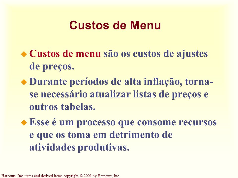 Harcourt, Inc. items and derived items copyright © 2001 by Harcourt, Inc. Custos de Menu u Custos de menu são os custos de ajustes de preços. u Durant