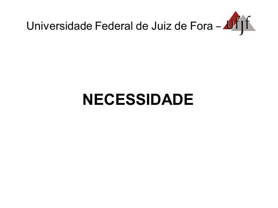 Universidade Federal de Juiz de Fora – NECESSIDADE