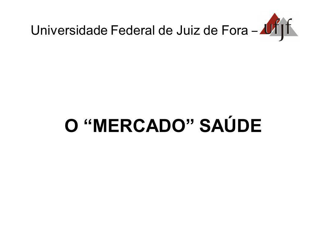 Universidade Federal de Juiz de Fora – O MERCADO SAÚDE
