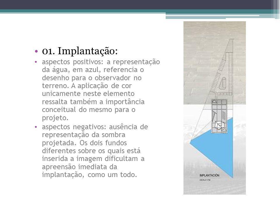 01. Implantação: aspectos positivos: a representação da água, em azul, referencia o desenho para o observador no terreno. A aplicação de cor unicament