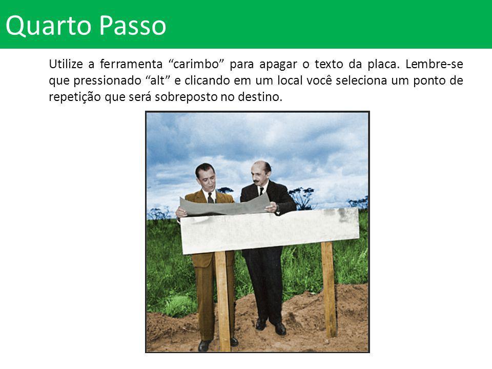 Quarto Passo Utilize a ferramenta carimbo para apagar o texto da placa.