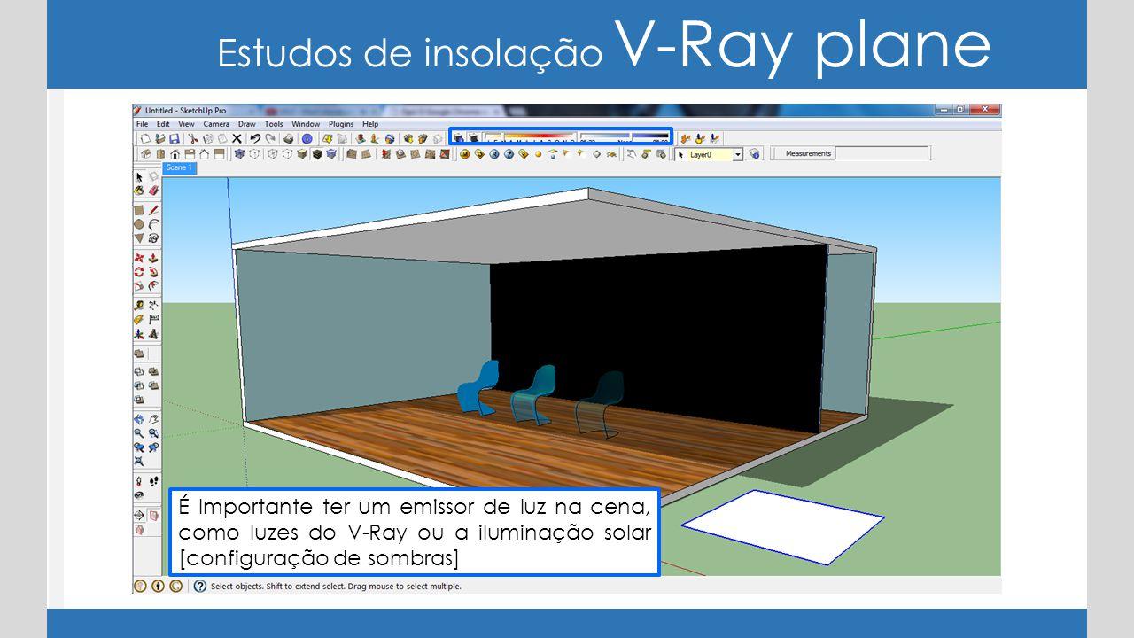 Estudos de insolação V-Ray plane