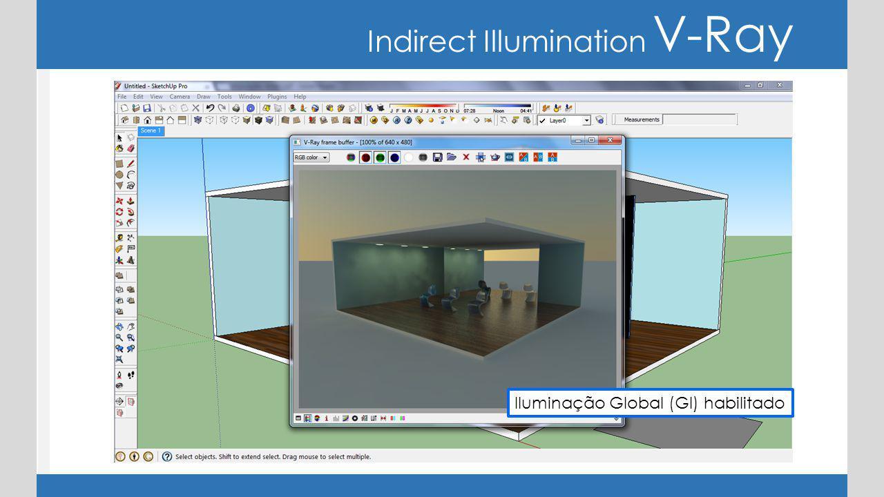 Indirect Illumination V-Ray Iluminação Global (GI) desabilitado