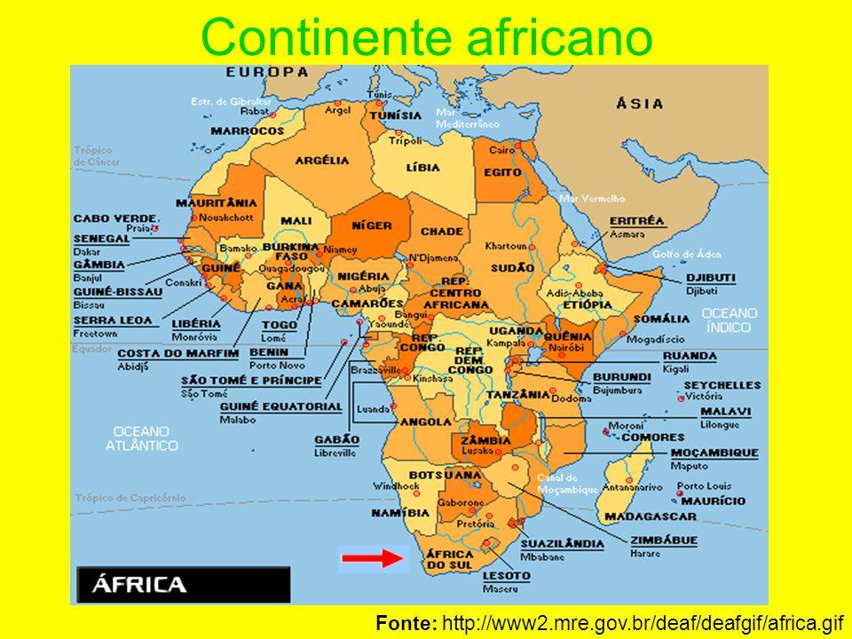 Continente africano Fonte: http://www2.mre.gov.br/deaf/deafgif/africa.gif