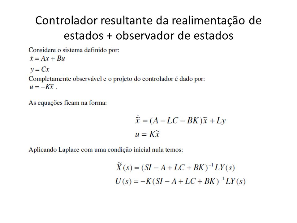 Controlador resultante da realimentação de estados + observador de estados