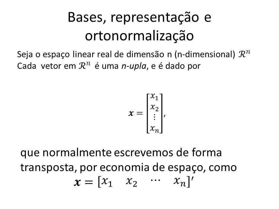 Bases, representação e ortonormalização