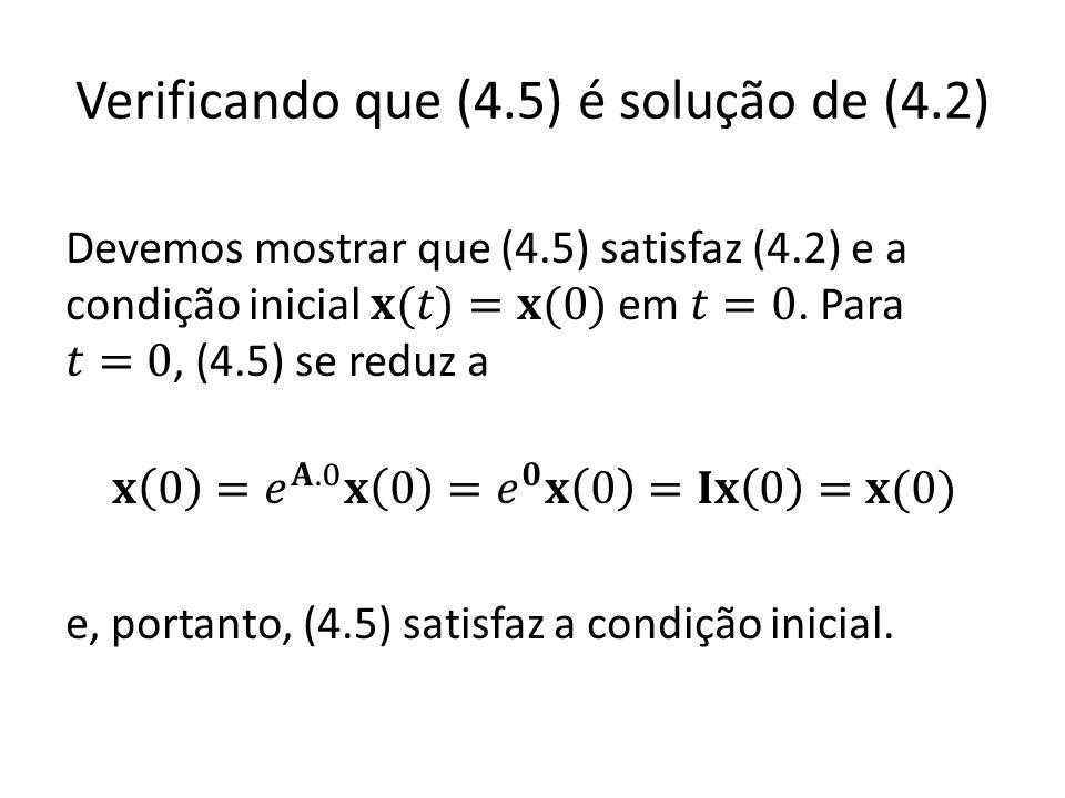 Verificando que (4.5) é solução de (4.2)