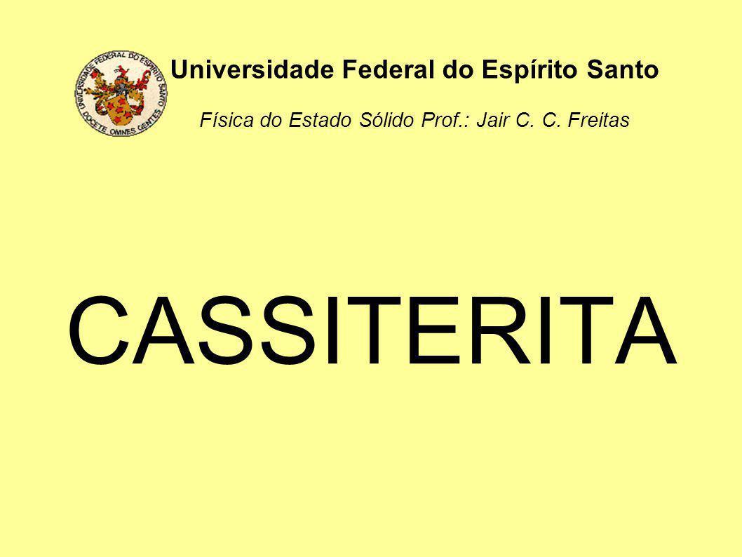 USO: A Cassiterita é o principal minério de estanho.