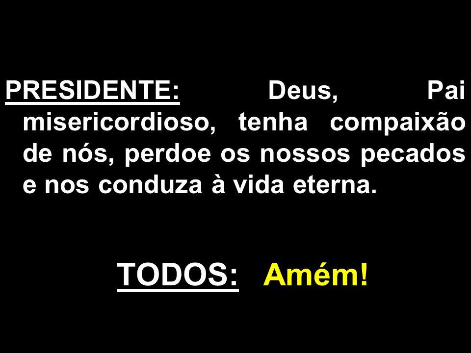 O Filho do homem virá, virá;/ Na sua glória virá, virá;/ Para julgar, virá, virá,/ todos os povos e reinará.