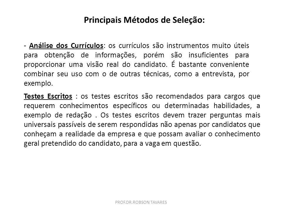 PROF.DR.ROBSON TAVARES Recrutamento e Seleção Técnicas Utilizadas no Processo de Seleção: Análise dos Currículos; Testes Escritos; Testes Práticos ; T