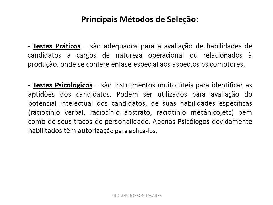 PROF.DR.ROBSON TAVARES Principais Métodos de Seleção: - Análise dos Currículos: os currículos são instrumentos muito úteis para obtenção de informaçõe