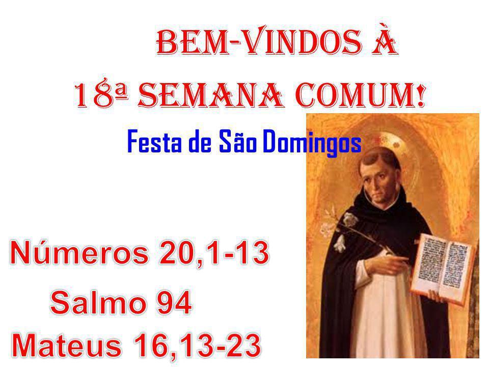 BEM-VINDOS À 18ª semana COMUM! Festa de São Domingos