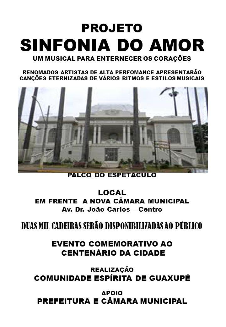 SINFONIA DO AMOR DE GUAXUPÉ 28/07/2012 (sábado) às 20h30 VANSAN Mogi das Cruzes - SP É CANTOR, MÚSICO PROFISSIONAL, VIOLONISTA E COMPOSITOR COM 27 CDS GRAVADOS E UM DVD.