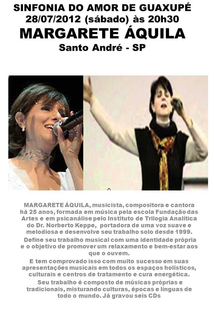 MARGARETE ÁQUILA, musicista, compositora e cantora há 25 anos, formada em música pela escola Fundação das Artes e em psicanálise pelo Instituto de Tri