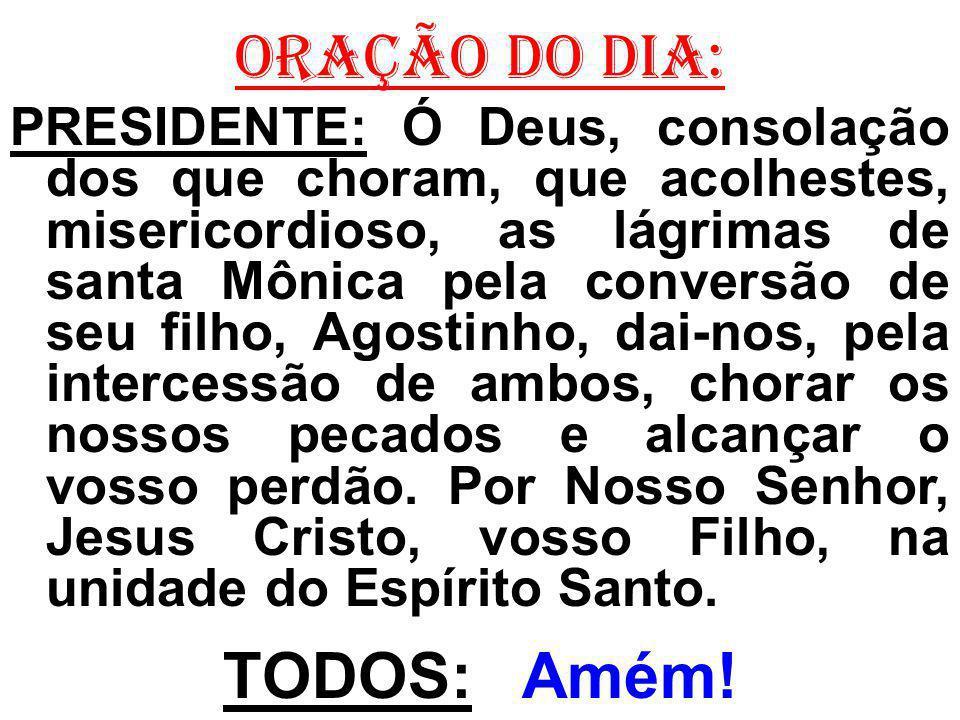 PREPARAÇÃO DAS OFERENDAS: 1- A ti meu Deus, elevo o meu coração, elevo as minhas mãos, meu olhar, minha voz.