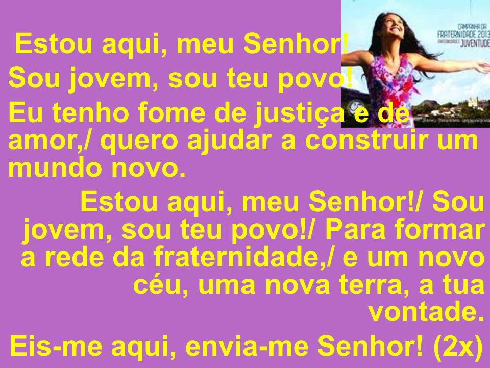 JOVENS COM CRISTO NO PRESENTE E NO FUTURO ANIMADOR(a): Nós, cristãos do Brasil inteiro, vivemos com os jovens um tempo especial de bênçãos de Deus.